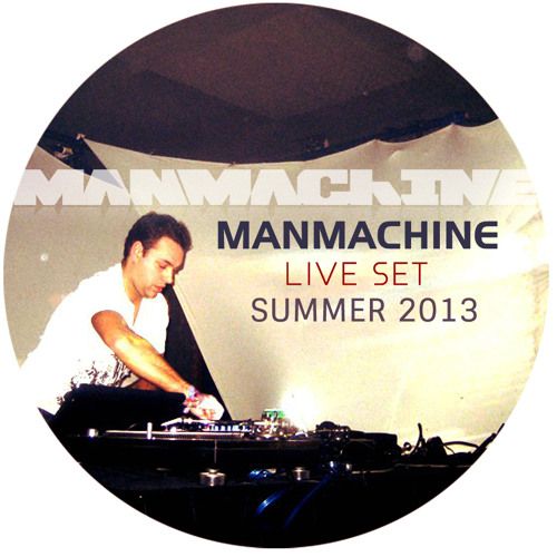 MANMACHINE - LIVE SET SUMMER 2013
