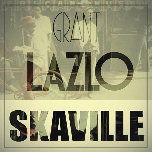 Grant Lazlo - Skaville (feat. Grandmaster Flash & Lyrics Born) /// FREE DOWNLOAD ///