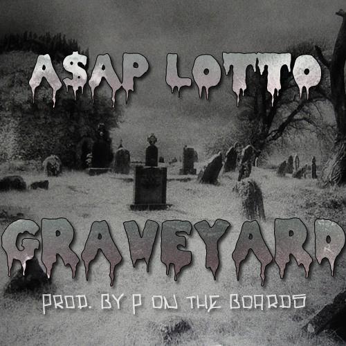 A$AP LOTTO-Grave Yard
