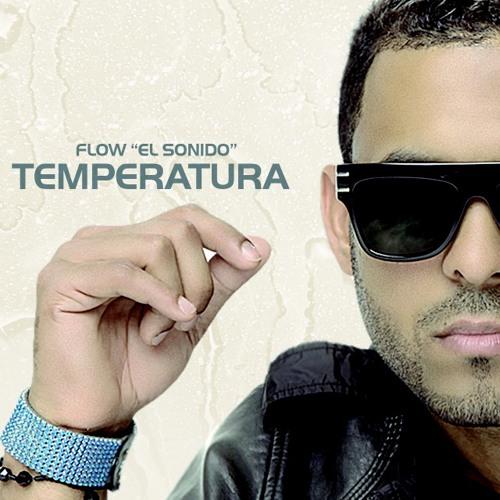 Flow (El Sonido ) Temperatura (tropical)