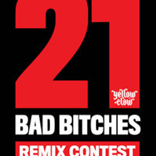 Yellow Claw - 21 Bad Bitches (Remix Contest Ruff) KODETHEORY