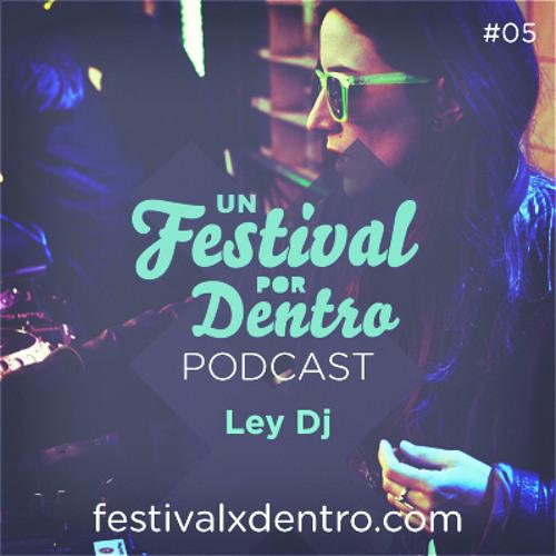 "Ley Dj - Podcast Un Festival por Dentro ""Road To Arenal Sound 2013"""