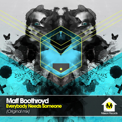 Maff Boothroyd Ft Debbie Sharp - Everybody Needs Somebody RELEASE DATE JULY 1ST