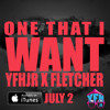 One That I Want (Feat. Fletcher) **AVAILABLE NOW ON ITUNES**