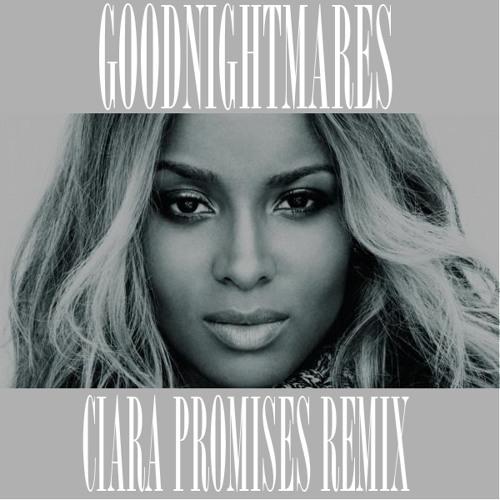 Ciara - Promise (Goodnightmares Remix)