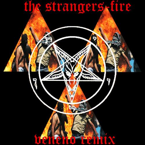 The Stranger - fire (VxExNxExNxO RMX)