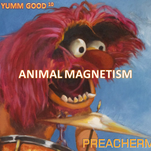 YUMM YUMM GOOD 10 'Animal Magnetism'