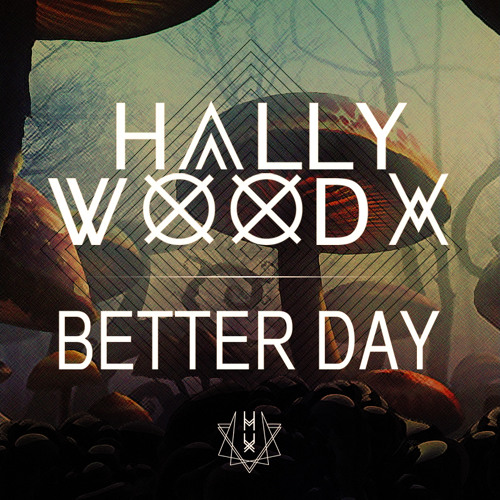 Hallywood X - Better Day
