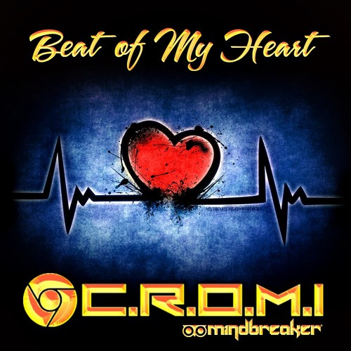 C.R.O.M.I - Podcast Jun 013 - Beat of my heart (Mindbreaker)