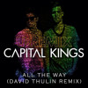 All The Way (David Thulin Remix) by Capital Kings