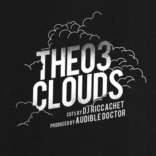 THEO3 (Toronto) Clouds dirty w DJ Riccachet prod by Audible Doctor (NYC)