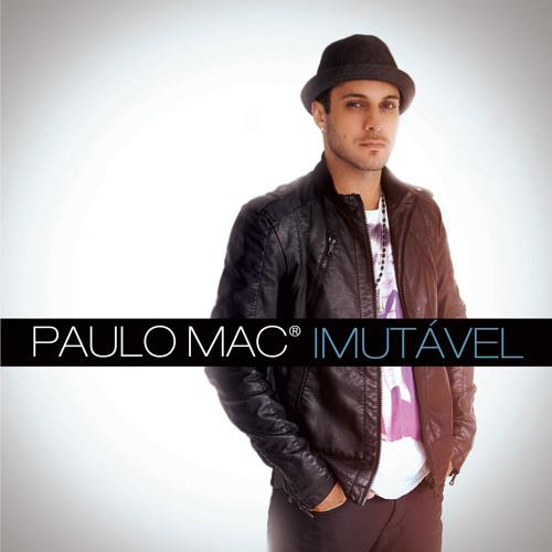 Paulo Mac - A nossa música - [Álbum imutável]