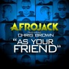 Afrojack ft Chris Brown - As Your Friend (D-wayne Remix)
