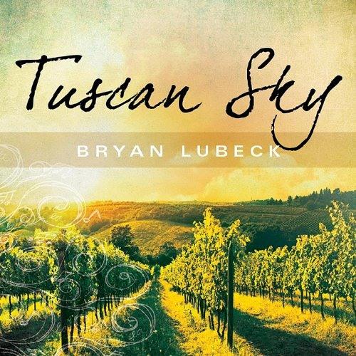 Bryan Lubeck : Tuscan Sky