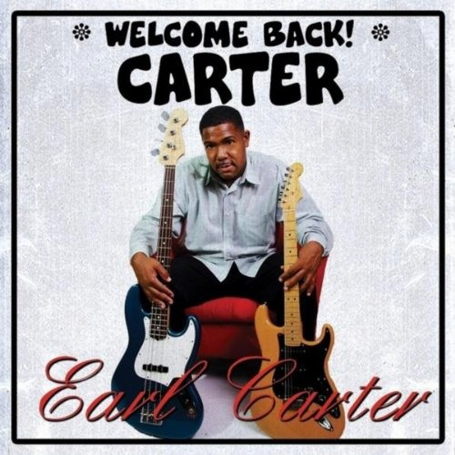 Earl Carter : Welcome Back Carter