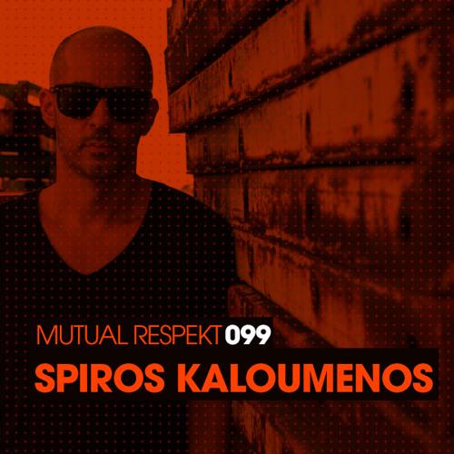 Mutual Respekt 099 with Spiros Kaloumenos