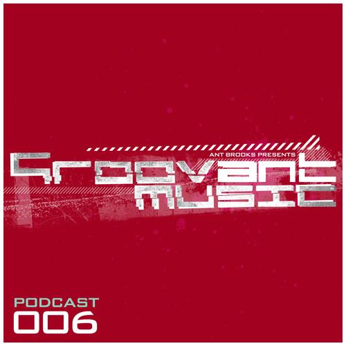 MLADEN TOMIC - Groovant Podcast 006 - June 2013