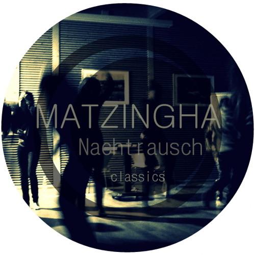 MATZINGHA - Nachtrausch (Classics)