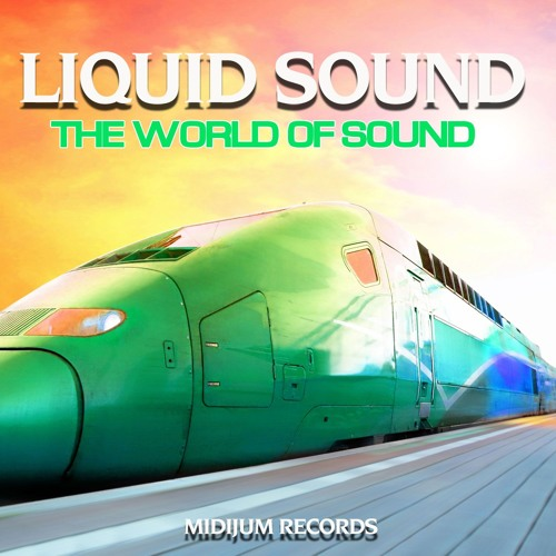 Liquid Sound - The World Of Sound EP (Preview)