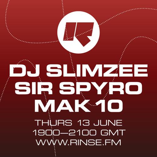 Slimzee B2B Sir Spyro B2B Mak Ten (Rinse FM 13/06/13)