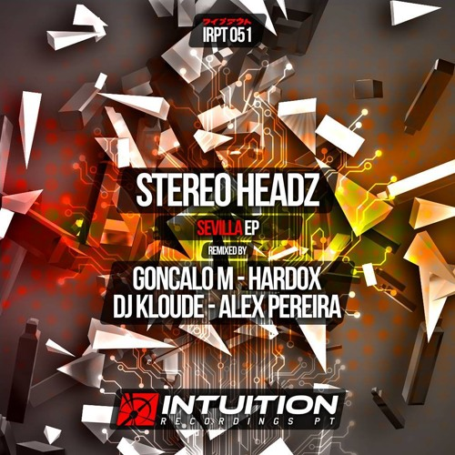Stereo Headz- Sevilla (Original Mix) [Intuition Recordings]