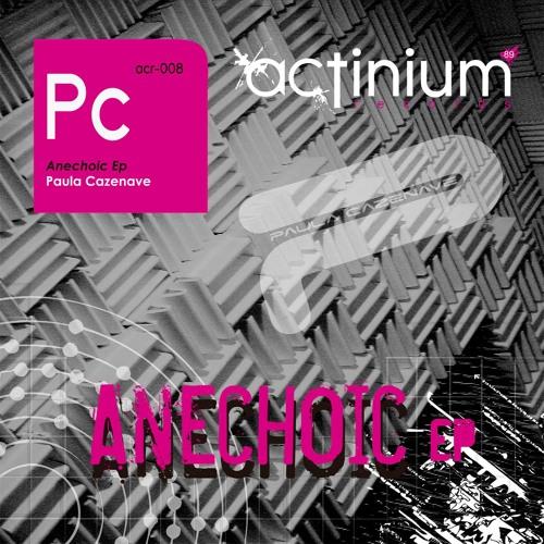 Paula Cazenave - Machine Soul (Anechoic EP) Actinium rec // preview