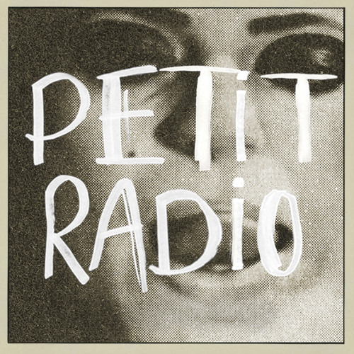 Petit Radio: Living It Out