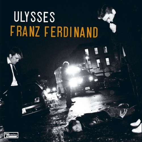 Franz Ferdinand -  Ulysses (Beyond The Wizards Sleeve Re-Animation)