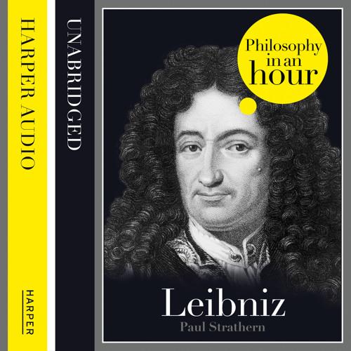 Leibniz: Philosophy in an Hour by Paul Strathern, read by Jonathan Keeble