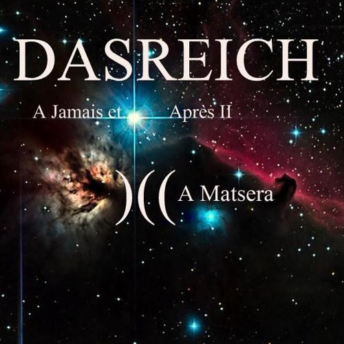 DASREICH- A Jamais et .. Après II - Podcast 314