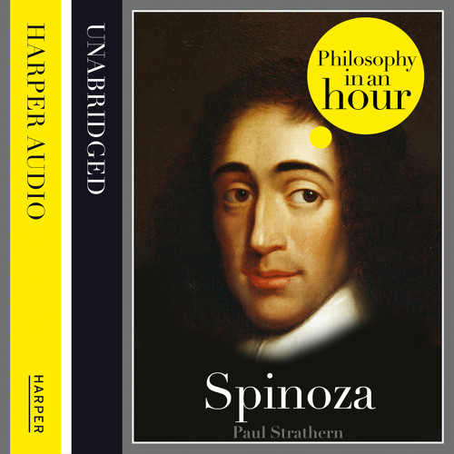 Spinoza: Philosophy in an Hour by Paul Strathern, read by Jonathan Keeble