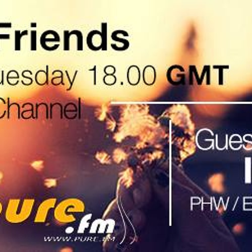 PHW & Friends 006 (Incl. Intrinity Guest Mix) [June 2013] on Pure.FM