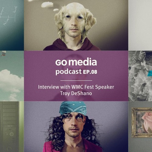 Go Media Podcast 08: Interview with WMC Fest Speaker Troy DeShano