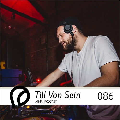 ARMA PODCAST 086: Till Von Sein @ Arma In Love