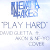Nevada Lakes - Play Hard (David Guetta ft. Akon & Ne-Yo Cover) HD