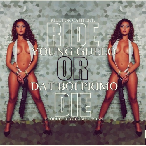 Ride Or Die Feat. Young Guelo