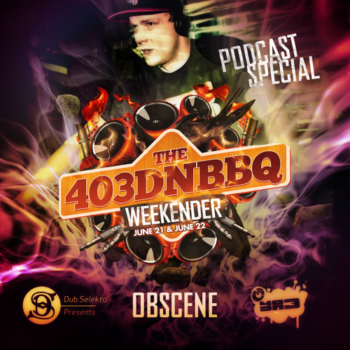 Dub Selekta Presents the 403DnB Podcast Special Vol 1: Obscene