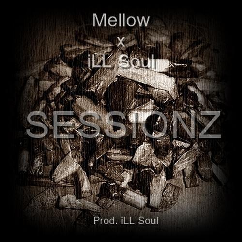 "Mellow x iLL Soul - ""SESSIONZ"" (Prod. iLL Soul)"
