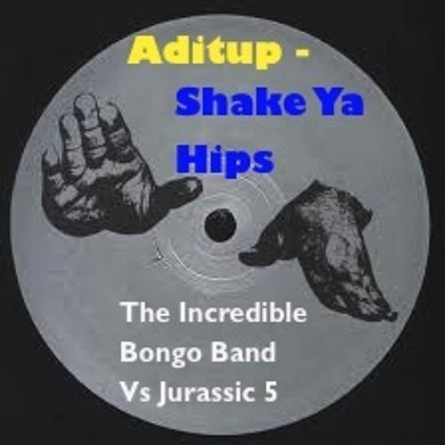 Aditup - Shake ya hips (The Incredible Bongo Band Vs Jurassic 5) CLICK BUY FOR FREE DL