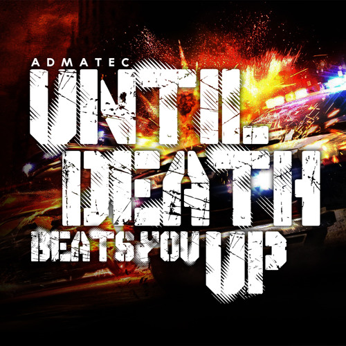 adMatec - Until Death Beats You Up (Run For Your Fucking Life) PREVIEW