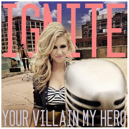 Your Villain My Hero - Ignite
