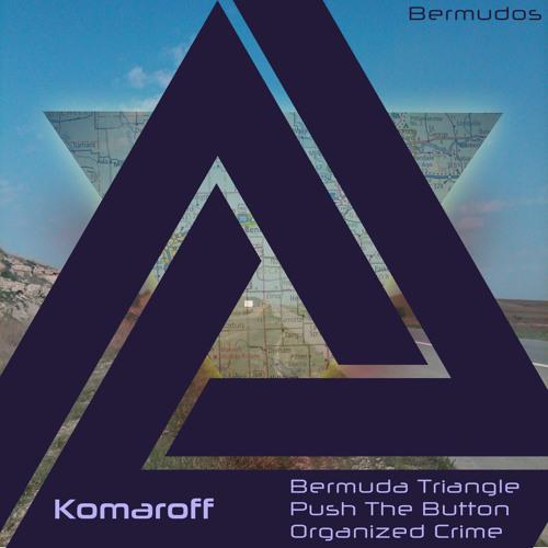 Komaroff - Push The Button [Bermudos] ::Preview