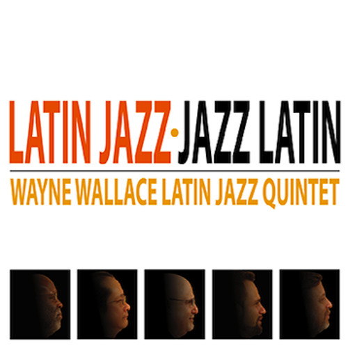 ¡Estamos Aqui! - Wayne Wallace Latin Jazz Quintet