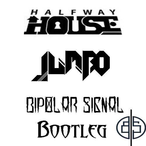 Halfway House - Jumbo(Bipolar Signal Bootleg) *Click Buy To Download*