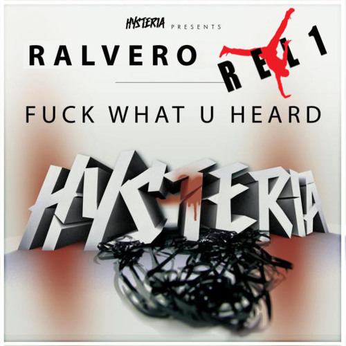 Ralvero - F*ck What U Heard (REL1 RE-RUB)