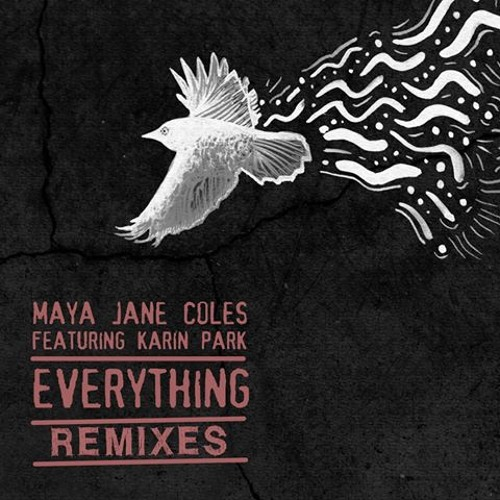 "Maya Jane Coles ""Everything (Breach Remix)"""