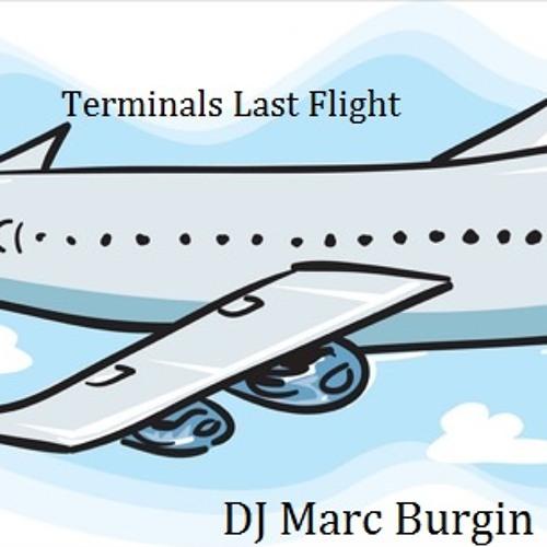 The Terminals last flight - DJ Marc Burgin