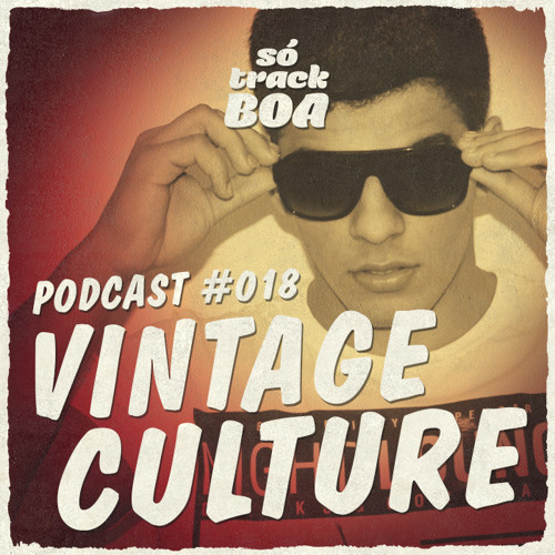 Vintage Culture - SOTRACKBOA @ Podcast # 018