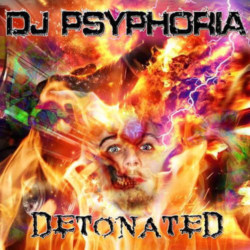Dj Psyphoria - Detonated 2013