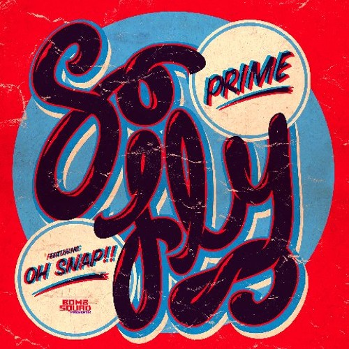 Prime feat. Oh Snap! - So Fly (Frenzy & Supa Skip Miami Poolside Remix)